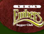 Vic's Embers Supper Club